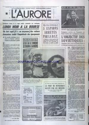 AURORE (L') [No 10113] du 22/03/1977 - LUNDI NOIR A LA BOURSE - 5 ESPIONS ARRETES PAR LA DST - BREJNEV VOIT ROUGE POUR L'AFRIQUE NOIRE - ELECTION - LE TOMBEUR D'INDIRA GANDHI EST RAJ NARIN - AFFAIRE DE BROGLIE - CONFRONTATION AU SOMMET - LE PORT DE DUNKERQUE OCCUPE PAR LES DOCKERS - LES SPORTS - MOTO AVEC DOMINIQUE BORREDON - FOOT