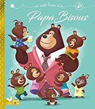Papa bisous par Karine-Marie Amiot
