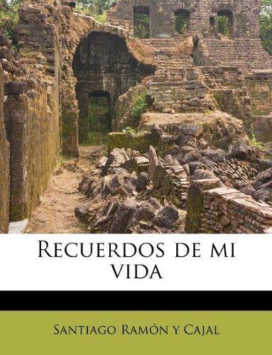 Recuerdos de mi vida, Tomo I (Spanish Edition) by Santiago Ram?n y Cajal (2011-09-14)
