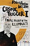 Cosmic Trigger I: Final Secret of the Illuminati (Volume 1) by Robert Anton Wilson (2016-02-23)