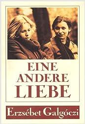 Eine andere Liebe Broschiert – 1986 von Erzsébet Galgóczi