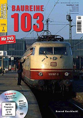 Baureihe 103 - mit Video-DVD - Eisenbahn Journal Extra-Ausgabe 2-2013 103 Video
