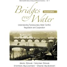 Bridges Over Water: Understanding Transboundary Water Conflict, Negotiation And Cooperation (Second Edition)