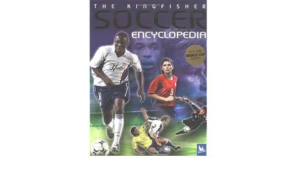 The Kingfisher Soccer Encyclopedia Kingfisher Encyclopedias