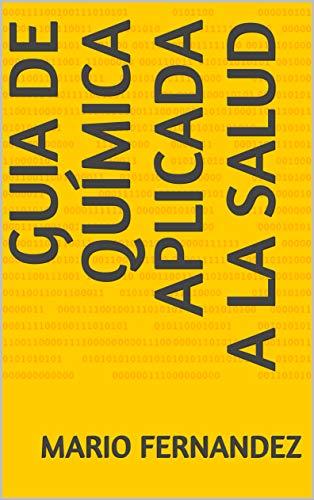 Guia de química aplicada a la salud por Mario  Fernandez