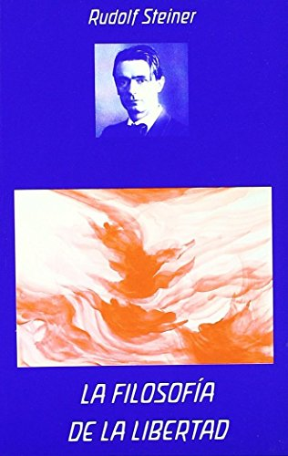 La filosofía de la libertad por Rudolf Steiner