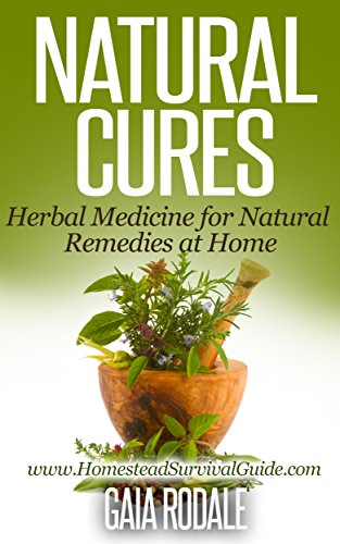 Natural Cures: Herbal Medicine for Natural Remedies at Home (Sustainable Living & Homestead Survival Series) (English Edition)