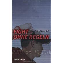 Fight ohne Regeln