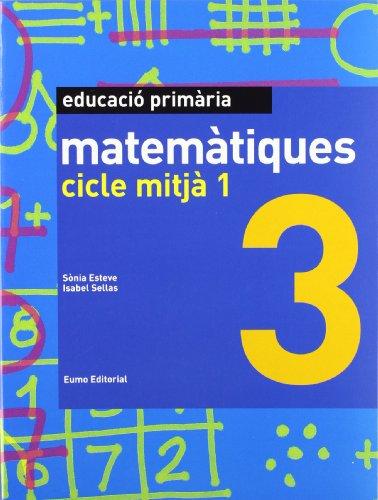 Matemàtiques 3. Cicle mitjà 1 (Prim. Mates) por Sonia Esteve Frigola