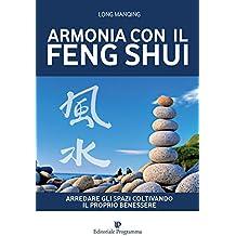Armonia con il Feng Shui: Arredare gli spazi coltivando il proprio benessere