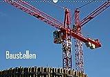 Baustellen (Wandkalender 2017 DIN A3 quer): Interessante Details aus der Arbeitswelt (Monatskalender, 14 Seiten )