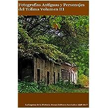 Fotografias Antiguas y Personajes del Tolima Volumen III