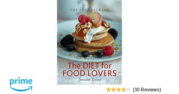 The diet for food lovers the pure package amazon jennifer the diet for food lovers the pure package amazon jennifer irvine 9780297866541 books forumfinder Choice Image