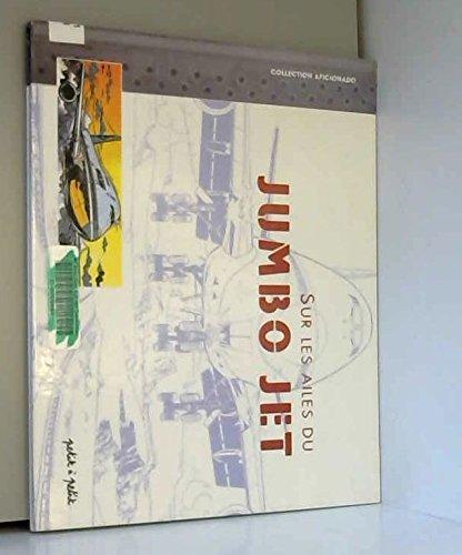 Sur les ailes de Jumbo Jet par  Collectif