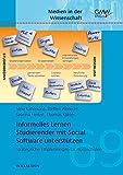 Informelles Lernen Studierender mit Social Software unterstützen: Strategische Empfehlungen für Hochschulen (Medien in der Wissenschaft)