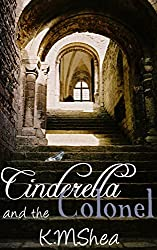 Cinderella and the Colonel (Timeless Fairy Tales Book 3)