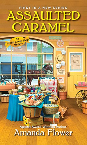 Assaulted Caramel (An Amish Candy Shop Mystery Book 1) (English Edition) (Englisch Caramel Candy)