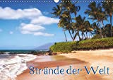 Strände der Welt (Wandkalender 2019 DIN A3 quer): Salz, Sand und Sonne auf der Haut - die schönsten Badestrände der Welt laden zum Traumurlaub ein. (Monatskalender, 14 Seiten ) (CALVENDO Orte)