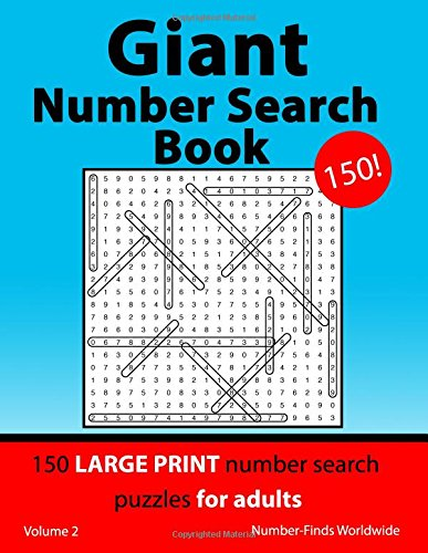 Giant Number Search Book: 150 large print number search puzzles for adults: Volume 2 (Giant Number Search Book's) por Number-Finds Worldwide