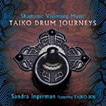 Shamanic Visioning Music: Taiko Drum Journeys by Sandra Ingerman (2015-03-31)