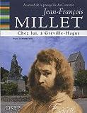 Au nord de la presqu'île du Cotentin Jean-François Millet chez lui, à Gréville-Hague