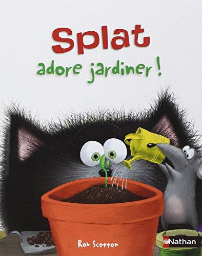 Splat adore jardiner ! - Dès 5 ans par Rob Scotton