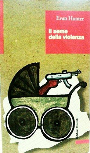 Il seme della violenza (Biblioteca letteratura) Hunter Piccolo