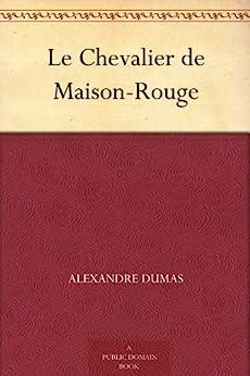 Le Chevalier de Maison-Rouge (French Edition) von [Dumas, Alexandre]