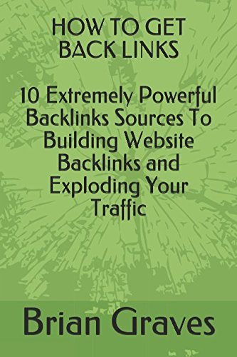 HOW TO GET BACK LINKS: 10 Extremely Powerful Backlinks Sources To Building Website Backlinks and Exploding Your Traffic