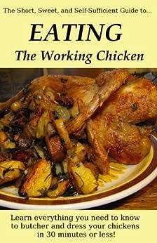EATING the Working Chicken (English Edition) von [Hess, Anna]