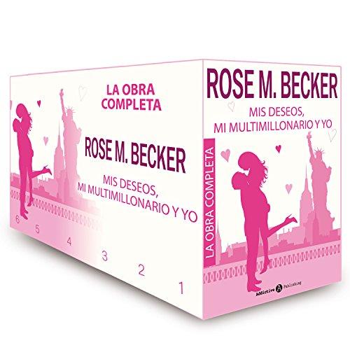 Mis deseos, mi multimillonario y yo - La obra completa por Rose M. Becker