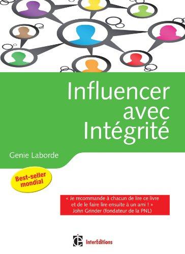 Influencer avec intégrité - La Programmation Neuro-Linguistique dans l'entreprise