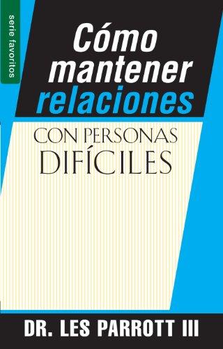 Como Mantener Relaciones Con Personas Dificiles (Serie Favoritos)