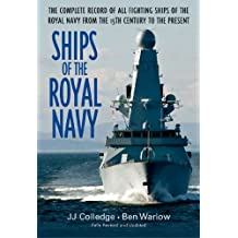 Ships of the Royal Navy: The Complete Record of all Fighting Ships of the Royal Navy from the 15th Century to the Present