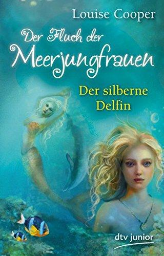 Preisvergleich Produktbild Der Fluch der Meerjungfrauen 1 - Der silberne Delfin