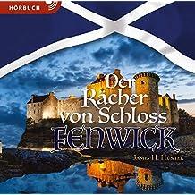 Der Rächer von Schloss Fenwick (Hörbuch [MP3]): Erzählung aus dem Schottland des 17. Jahrhunderts
