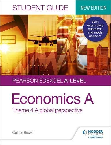 Pearson Edexcel A-level Economics A Student Guide: Theme 4 A global perspective (English Edition) -