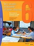 Des maths ensemble et pour chacun 6e - Mise en oeuvre du programme de collège et du socle commun