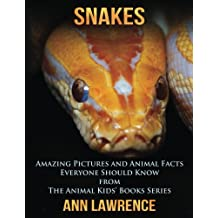 Snakes: Amazing Pictures and Animal Facts Everyone Should Know: Volume 2 (The Animal Kids' Books Series)