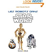 Les robots dans Star Wars (French Edition)