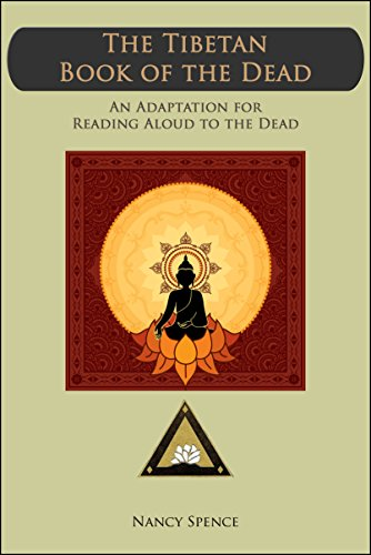 The Tibetan Book of the Dead:  An Adaptation for Reading Aloud to the Dead (English Edition)