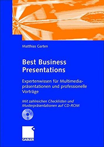 Best Business Presentations: Expertenwissen für Multimedia-präsentationen und professionelle Vorträge