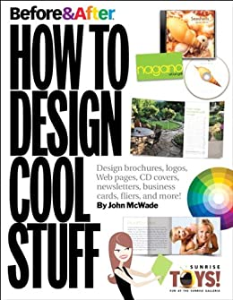 Before & After: How to Design Cool Stuff (One-Off) von [McWade, John]