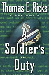 A Soldier's Duty: A Novel by Thomas E. Ricks (2001-05-15)