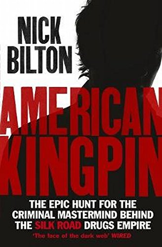 American-Kingpin-The-Epic-Hunt-for-the-Criminal-Mastermind-behind-the-Silk-Road-Drugs-Empire