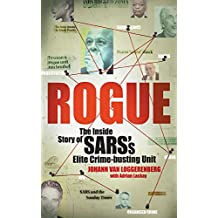 Rogue: The Inside Story of SARS's Elite Crime-busting Unit (English Edition)