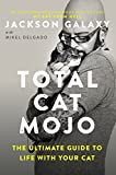 #10: Total Cat Mojo: The Ultimate Guide to Life with Your Cat