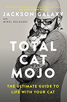 Total Cat Mojo: The Ultimate Guide to Life with Your Cat (English Edition) van [Galaxy, Jackson]