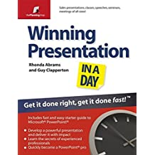 Winning Presentation in a Day - Get It Done Right, Get It Done Fast! (The Planning Shop Series)
