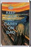 KEEP CALM and CARRY ON DAD imán para nevera impreso en una imagen tomada de la famosa variedad de el diseño de obra el grito de Edvard Munch - un original mensaje en inglés idea regalo del día del Padre.